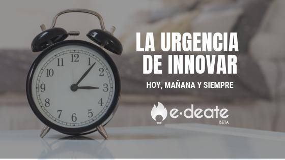 La urgencia de innovar