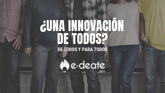 Una innovación de todos y para todos