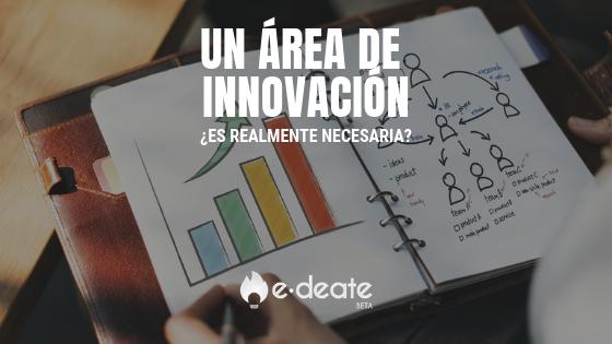 ¿Es necesaria un área de innovación?