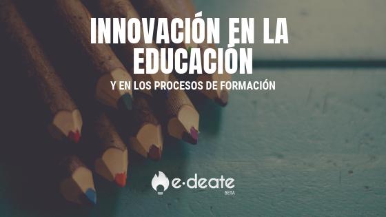La innovación en la educación y en los procesos de formación