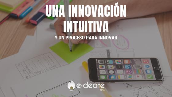 Una innovación intuitiva