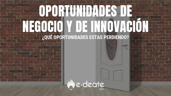 Oportunidades de negocio y de innovación