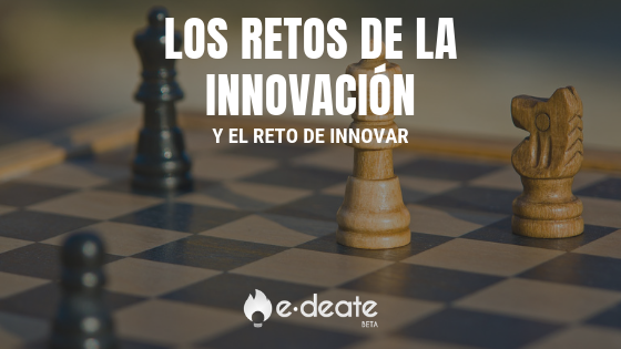 El reto de innovar y los retos de innovación