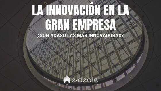 Innovación en la gran empresa