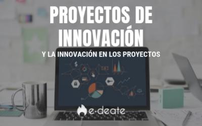 Proyectos de innovación y la innovación en los proyectos