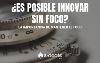 ¿Es posible innovar sin foco?