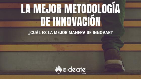 La mejor metodología de innovación